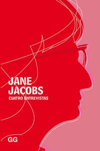 CUATRO ENTREVISTAS (JANE JACOBS)