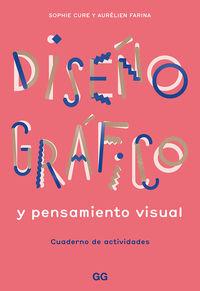 Diseño Grafico Y Pensamiento Visual - Cuaderno De Actividades - Aurelien Farina / Sophie Cure