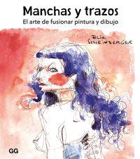 MANCHAS Y TRAZOS - EL ARTE DE FUSIONAR PINTURA Y DIBUJO