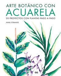 ARTE BOTANICO CON ACUARELA - 20 PROYECTOS CON PLANTAS PASO A PASO