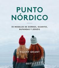 PUNTO NORDICO - 30 MODELOS DE GORROS, GUANTES, BUFANDAS Y JERSEIS