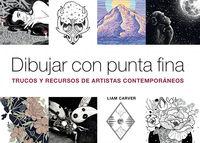 DIBUJAR CON PUNTA FINA - TRUCOS Y RECURSOS DE ARTISTAS CONTEMPORANEOS