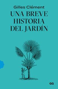 BREVE HISTORIA DEL JARDIN, UNA