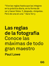 REGLAS DE LA FOTOGRAFIA, LAS - CONOCE LAS MAXIMAS DE TODO GRAN MAESTRO