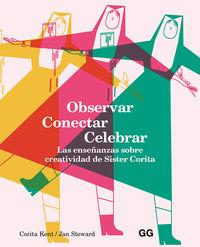 OBSERVAR, CONECTAR, CELEBRAR - LAS ENSEÑANZAS SOBRE CREATIVIDAD DE SISTER CORITA