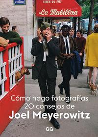 COMO HAGO FOTOGRAFIAS - 20 CONSEJOS DE JOEL MEYEROWITZ