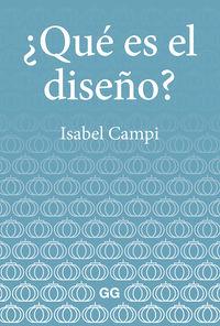 ¿que Es El Diseño? - Isabel Campi I Valls