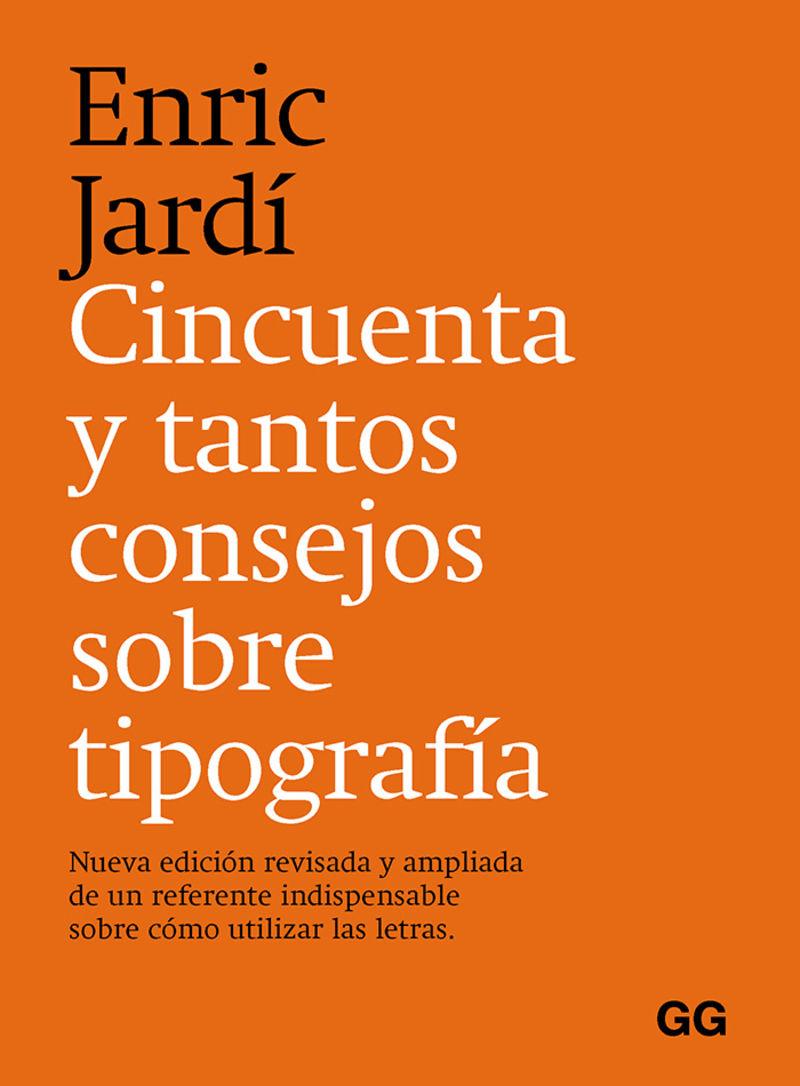 CINCUENTA Y TANTOS CONSEJOS SOBRE TIPOGRAFIA