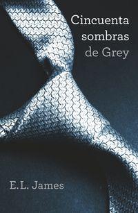 Cincuenta Sombras De Grey (cincuenta Sombras 1) - E. L. James