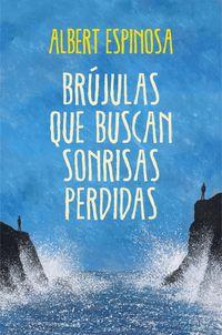 Brujulas Que Buscan Sonrisas Perdidas - Albert Espinosa