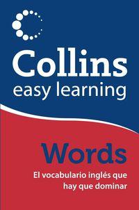 DICC. COLLINS EASY LEARNIG - WORDS ESP / ING - ENG / SPA - EL VOCABULARIO INGLES QUE HAY QUE DOMINAR