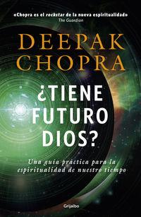 Tiene Futuro Dios - Deepak Chopra