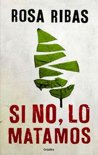 Si No, Lo Matamos - Rosa Ribas