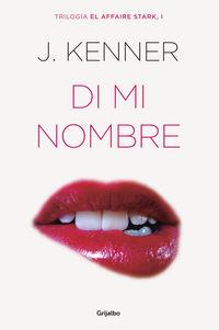 Di Mi Nombre - El Affaire Stark 1 - Julie Kenner