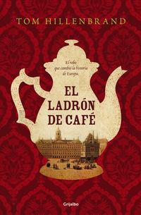 El ladron de cafe - Tom Hillenbrand