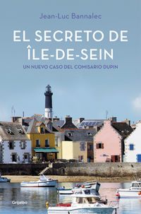 Secreto De Ile-De-Sein, El - Comisario Dupin 5 - Jean-Luc Bannalec