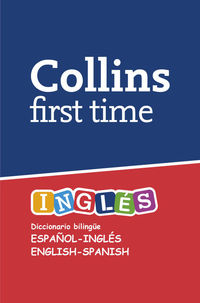 FIRST TIME INGLES - DICCIONARIO BILINGUE ESPAÑOL / INGLES - INGLES / ESPAÑOL