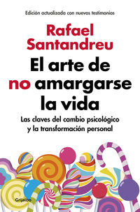 Arte De No Amargarse La Vida (ed. Ampliada) - Rafael Santandreu