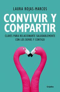 CONVIVIR Y COMPARTIR - CLAVES PARA RELACIONARTE SALUDABLEMENTE CON LOS DEMAS Y CONTIGO