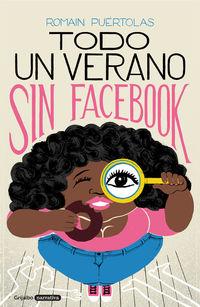 Todo Un Verano Sin Facebook - Romain Puertolas