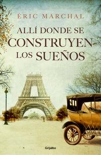 Alli Donde Se Construyen Los Sueños - Eric Marchal