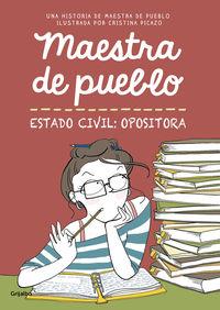 Estado Civil: Opositora - Maestra De Pueblo / Cristina Picazo