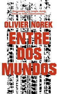 Entre Dos Mundos - Olivier Norek