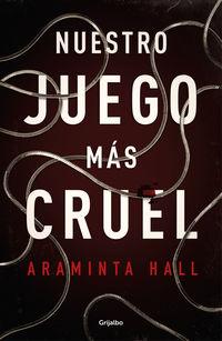 Nuestro Juego Mas Cruel - Araminta Hall