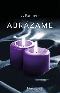 Abrazame (trilogia Stark 7) - J. Kenner