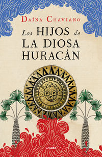 Los hijos de la diosa huracan - Daina Chaviano