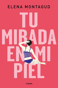 Tu Mirada En Mi Piel - Elena Montagud