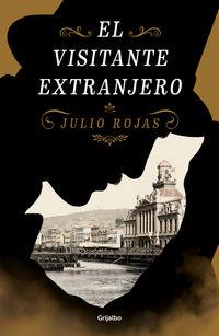 El visitante extranjero - Julio Rojas