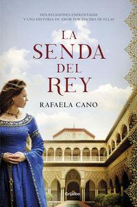 La senda del rey - Rafaela Cano