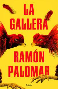 La gallera - Ramon Palomar