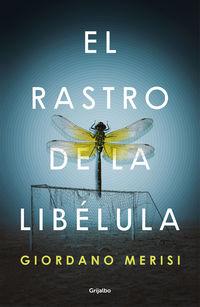 El rastro de la libelula - Giordano Merisi