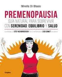PREMENOPAUSIA - GUIA NATURAL PARA SOBREVIVIR CON SERENIDAD, EQUILIBRIO Y SALUD