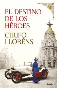 El destino de los heroes - Chufo Llorens