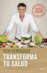 Transforma Tu Salud (edicion Ampliada) - La Clave Esta En Las Bacterias Intestinales Y Las Hormonas - Xevi Verdaguer