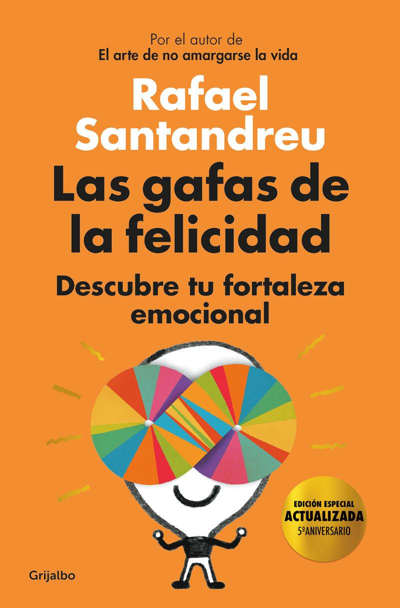 Gafas De La Felicidad, Las (ed. 5º Aniversario) - Rafael Santandreu