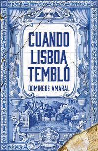 Cuando Lisboa Temblo - Domingos Freitas Do Amaral