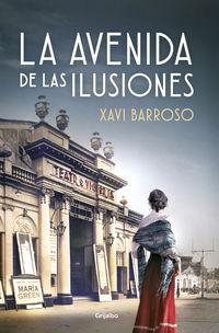 La avenida de las ilusiones - Xavi Barroso
