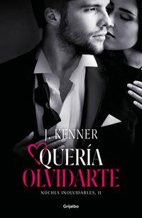 Queria Olvidarte - Noche Inolvidables 2 - J. Kenner