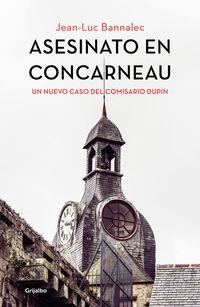 Asesinato En Concarneu - Comisario Dupin 8 - Jean-Luc Bannalec