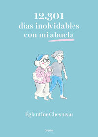 12.301 Dias Inolvidables Con Mi Abuela - Eglantine Chesneau