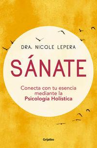 sanate - conecta con tu esencia mediante la psicologia holistica - Nicole Lepera