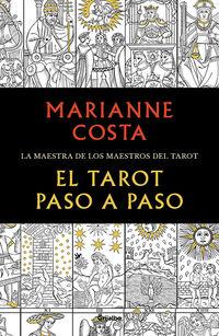 TAROT PASO A PASO, EL - HISTORIA, ICONOGRAFIA, INTERPRETACION Y LECTURA