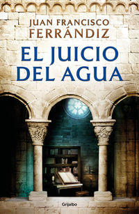 El juicio del agua - Juan Francisco Ferrandiz