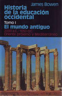 HISTORIA DE LA EDUCACION OCCIDENTAL I - EL MUNDO ANTIGUO