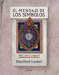 MENSAJE DE LOS SIMBOLOS, EL - MITOS, CULTURAS Y RELIGIONES