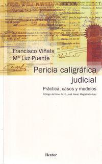 PERICIA CALIGRAFICA JUDICIAL. PRACTICA, CASOS Y MODELOS